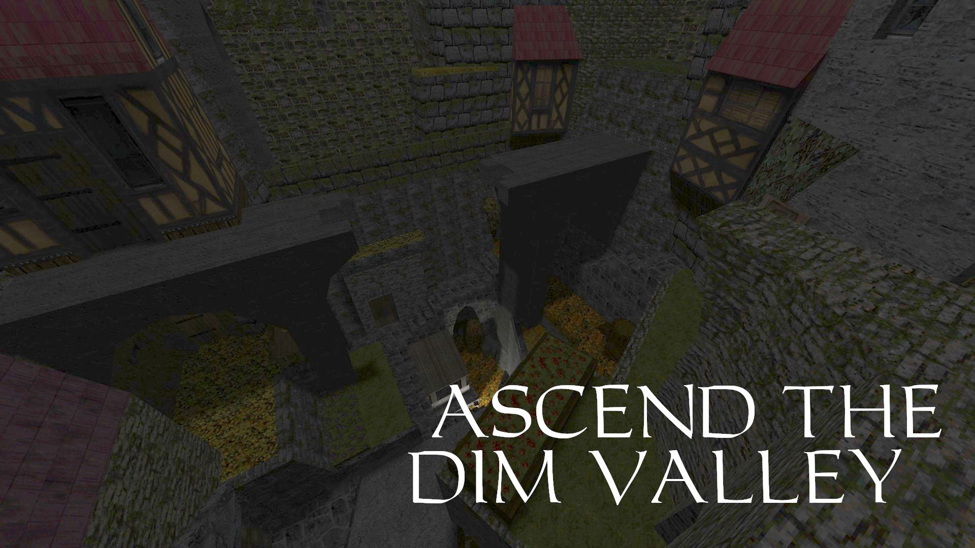 Ascend The Dim Valley